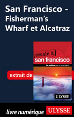 San Francisco - Fisherman's Wharf et Alcatraz