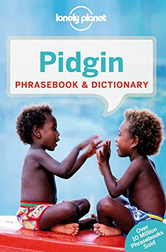 Lonely Planet Phrasebook Pidgin, 4th Ed.