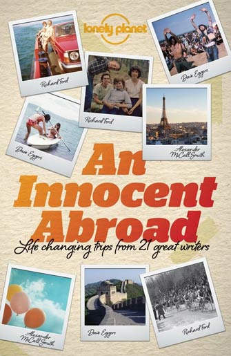 Lonely Planet An Innocent Abroad, Life Changing Trips, 1st