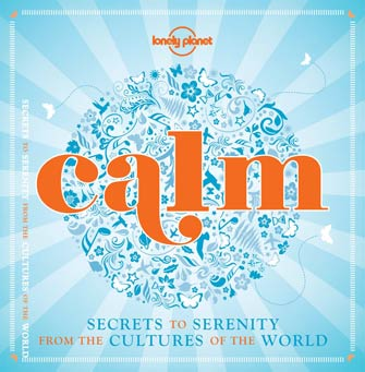 Lonely Planet Calm (Mini Edition), 1st Ed.