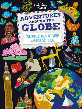 Lonely Planet Adventures Around the Globe, 1st Ed.
