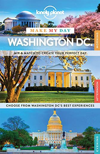 Lonely Planet Make My Day Washington Dc., 1st Ed.