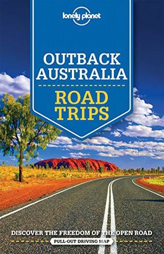 Lonely Planet Road Trips Outback Australia, 1st Ed.