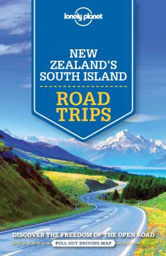 New Zealand's South Island Road Trips 1st Ed.