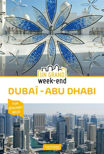 Grand Week-End Dubaï et Abu Dhabi