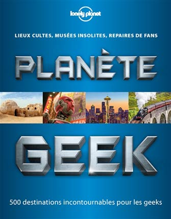 Lonely Planet Planète Geek